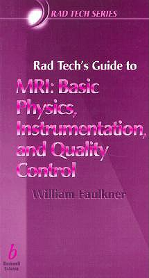 Rad Tech's Guide to Mri By Faulkner, William/ Seeram, Euclid (EDT)