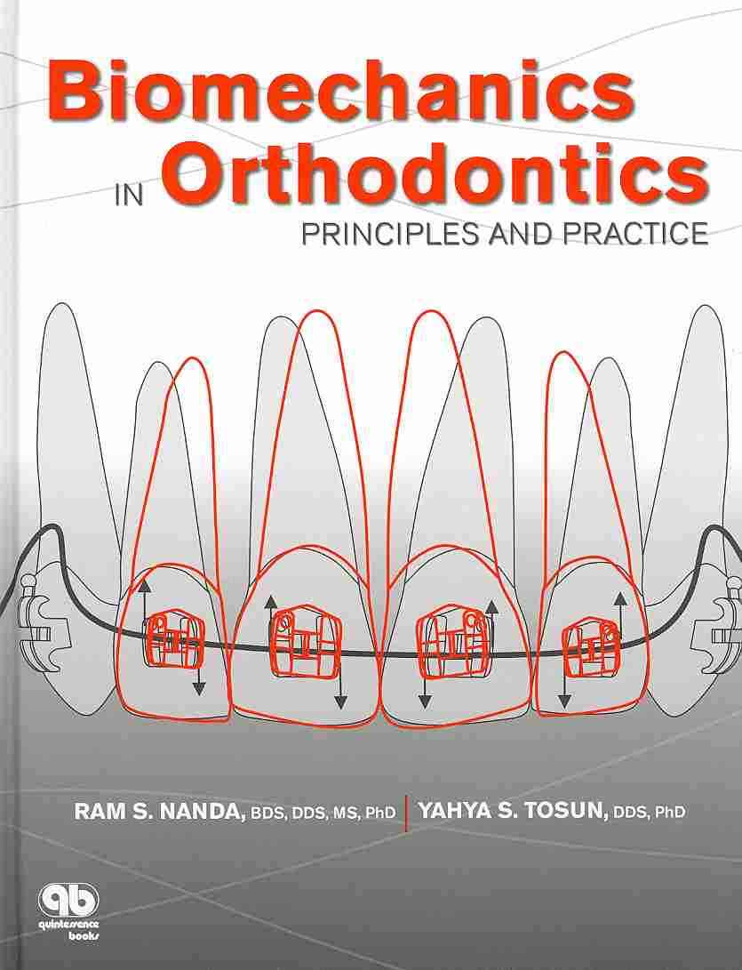 Biomechanics in Orthodontics By Nanda, Ram S., Ph.D./ Tosun, Yaha S., Ph.D./ Bywaters, Lisa C. (EDT)
